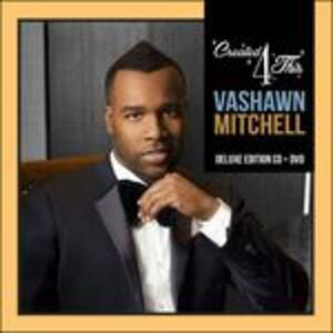 Created 4 This - CD Audio di Vashawn Mitchell