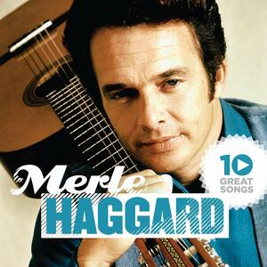 10 Great Songs - CD Audio di Merle Haggard