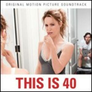 This Is Forty (Questi Sono I Quaranta) (Colonna Sonora) - CD Audio