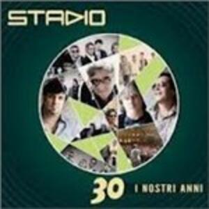 30 i nostri anni - CD Audio di Stadio