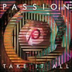 Take it All - CD Audio di Passion