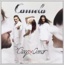 Se Ciega Por Amor - CD Audio di Camela
