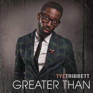 Greater Than - CD Audio di Tye Tribbett