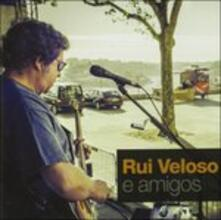 Rui Veloso & Amigos - CD Audio di Rui Veloso