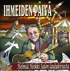 Ihmeiden Paiva. Helmia Heikki Salon Laulukirjasta - CD Audio