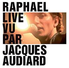 Live vu par Jacques Audiard - CD Audio di Raphael