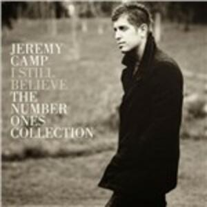 I Still Believe. The Number Ones Collection - CD Audio di Jeremy Camp