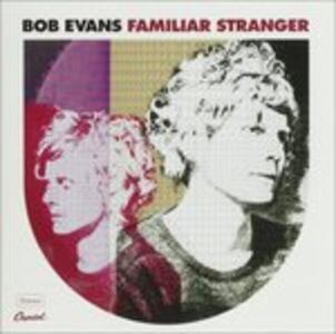 Familar Stranger - CD Audio di Bob Evans