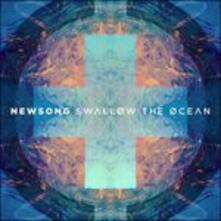 Swallow the Ocean - CD Audio di Newsong