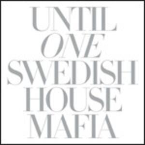 Until One - CD Audio di Swedish House Mafia