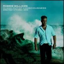 In and Out of Consciousness. Greatest Hits 1990-2010 - CD Audio di Robbie Williams