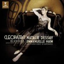 Cleopatra. Arie dall'opera Giulio Cesare - CD Audio di Natalie Dessay,Emmanuelle Haim,Georg Friedrich Händel,Le Concert d'Astrée