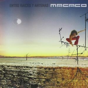 Entre Raices Y Antenas - CD Audio di Macaco