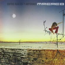 Entre Raices Y Antenas - CD Audio di Macaco