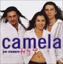 Por Siempre Tu Y yo - CD Audio di Camela