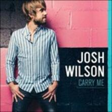 Carry Me - CD Audio di Josh Wilson