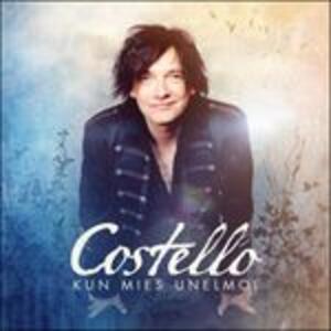Kun Mies Unelmoi - CD Audio di Costello