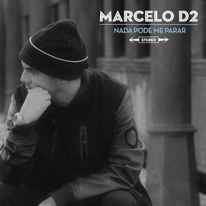 Nada Pode Me Parar - CD Audio di Marcelo D2