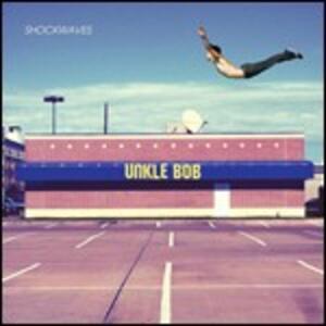 Shockwaves - CD Audio di Unkle Bob