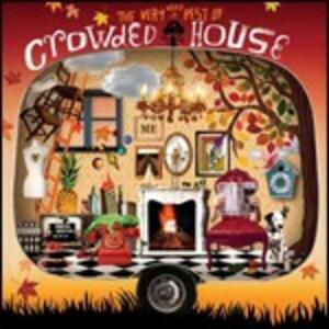 The Very, Very Best of Crowded House - CD Audio di Crowded House