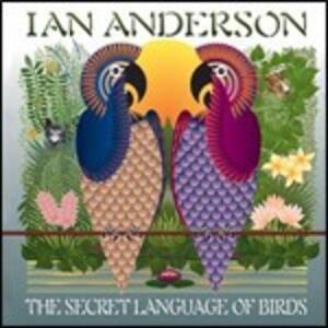 Secret Language of Birds - CD Audio di Ian Anderson