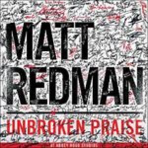 Unbroken Praise - CD Audio di Matt Redman