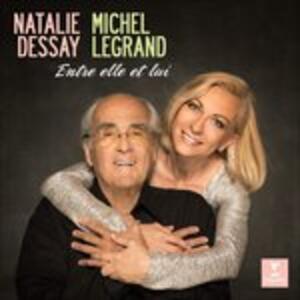 Entre elle et lui - CD Audio di Michel Legrand,Natalie Dessay