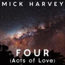 Four (Acts of Love) - Vinile LP di Mick Harvey