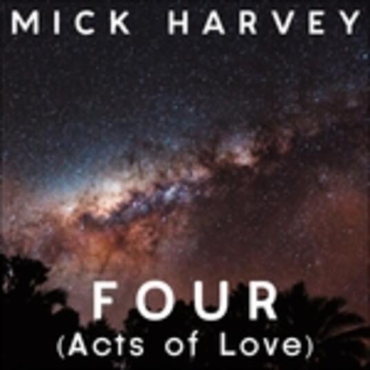 Four (Acts of Love) - Vinile LP di Mick Harvey
