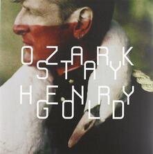 Stay Gold (Limited Edition) - CD Audio di Ozark Henry