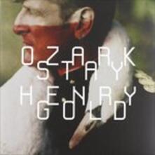 Stay Gold - Vinile LP di Ozark Henry