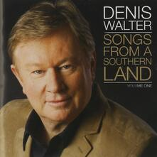 Songs From A Southern Land - CD Audio di Denis Walter