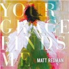 Your Grace Find Me - CD Audio di Matt Redman