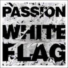 White Flag - CD Audio di Passion