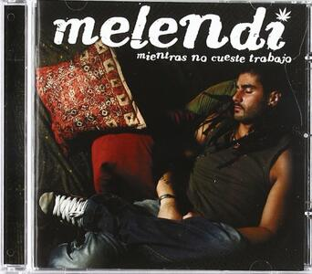 Mientras no cueste trabajo - CD Audio di Melendi