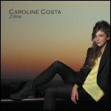 J'irai - CD Audio di Caroline Costa
