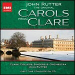The Original Carols from Clare - CD Audio di John Rutter,Clare College Singers,Clare College Orchestra