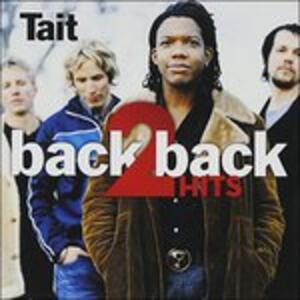 Back 2 Back Hits - CD Audio di Tait