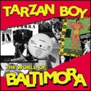 Tarzan Boy. The World of Baltimora - CD Audio di Baltimora