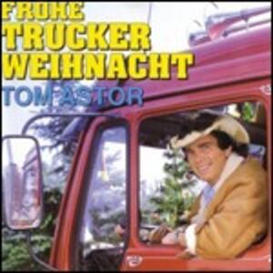 Frohe Trucker Weihnacht - CD Audio di Tom Astor