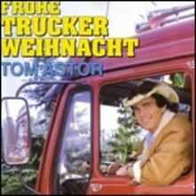 Frohe Trucker Weihnacht - CD Audio di Tom Astor