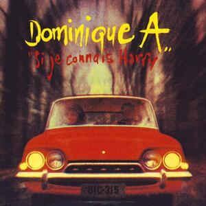 Si je connais Harry - CD Audio di Dominique A