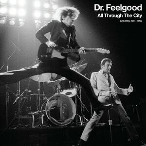 All Throught the City. With Wilko 1974-1977 - CD Audio + DVD di Dr. Feelgood