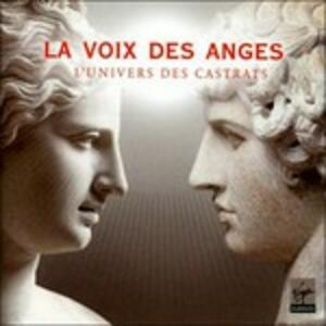 Les Voix des Anges. L'Univers des Castrats - CD Audio