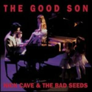 The Good Son - CD Audio di Nick Cave,Bad Seeds
