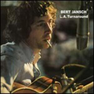 L.A. Turnaround - CD Audio di Bert Jansch