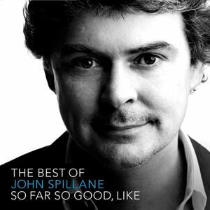 So Far so Good Like. Best of - CD Audio di Jon Spillane