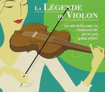 La Legende Du Violon. Brahms, Paganini, Bizet, Lalo, Ravel, Bach - CD Audio