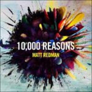 10,000 Reasons - CD Audio di Matt Redman