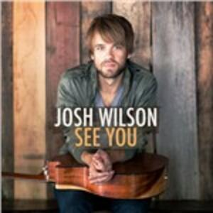 See You - CD Audio di Josh Wilson